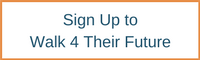 Sign Up to Walk 4 Their Future (3)